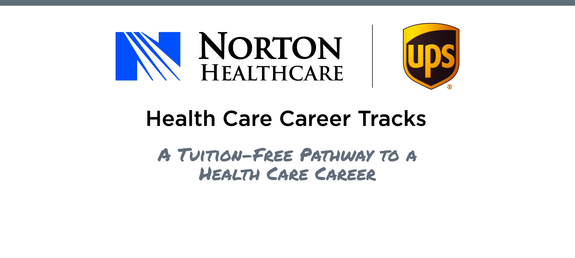 Norton Healthcare. Health Care Career Tracks. A Tuition-Free Pathway to a Health Care Career